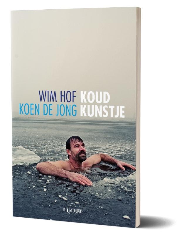 Koud kunstje: wat kun je leren van de Iceman - Koen de Jong & Wim Hof